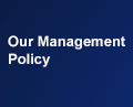 Our Management Policy