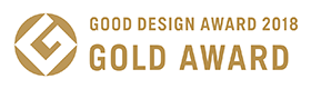 GOOD DESIGN AWARD 2018 GOLD AWARD