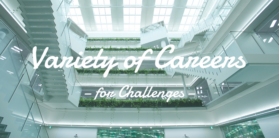 Variety of Careers -for Challenges-