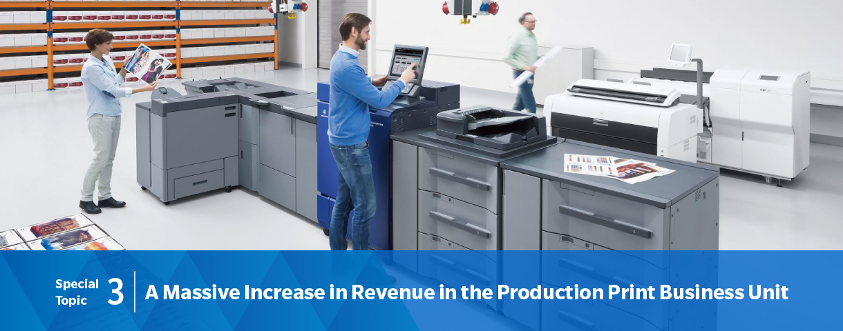 Special Topic 3: A Massive Increase in Revenue in the Production Print Business Unit