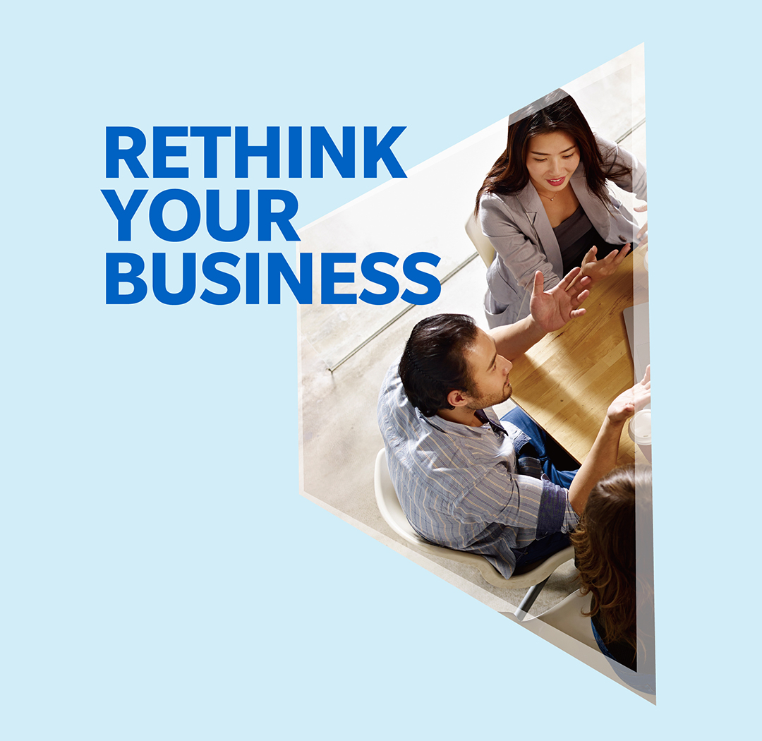 Rethink your business
